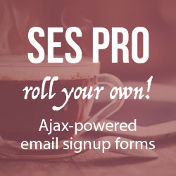 [ Premium WP Plugin: SES Pro: Ajax-Powered Email Signup Forms ]