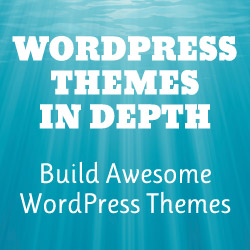 [ Book: WordPress Themes In Depth ]